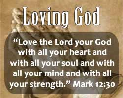 Love God with all that you are!